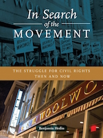 In Search of the Movement: The struggle for civil rights then and now Benjamin Hedin