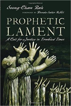 rr Soong-Chan Rah Prophetic Lament