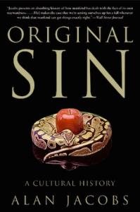 Alan Jacobs - Original Sin: A Cultural History