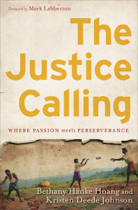 The Justice Calling, Bethany Hanke Hoang and Kristen Deede Johnson