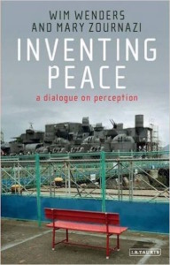 Inventing Peace: A Dialogue on Perception by Wim Wenders, Mary Zournazi book cover
