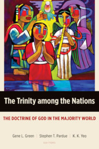 The Trinity among the Nations: The Doctrine of God in the Majority World, Fellow Travelers, Gene L. Green, Stephen T. Pardue, K. K. Yeo