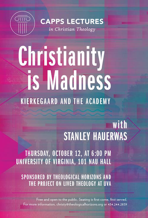 2017 CAPPS Lecture, Christianity is Madness, Stanley Hauerwas