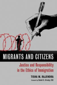 Migrants and Citizens: Justice and Responsibility in the Ethics of Immigration, Tisha M Rajendra