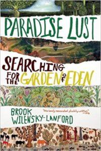 Paradise Lust: Searching for the Garden of Eden, Brook Wilensky-Lanford
