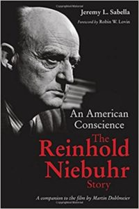 An American Conscience: The Reinhold Niebuhr Story, by Jeremy L. Sabella