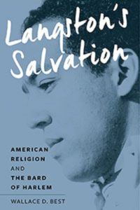 Langston's Salvation: American Religion and the Bard of Harlem, by Wallace D. Best