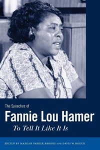 The Speeches of Fannie Lou Hamer: To Tell It Like It Is, edited by Maegan Parker Brooks and Davis W. Houck