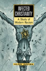 Infected Christianity: A Study of Modern Racism, by Alan Davies