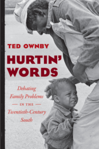 Hurtin' Words: Debating Family Problems in the Twentieth-Century South, by Ted Ownby
