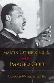 Martin Luther King Jr. and the Image of God