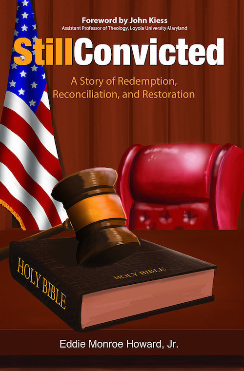 Still Convicted: A Story of Redemption, Reconciliation, and Restoration
