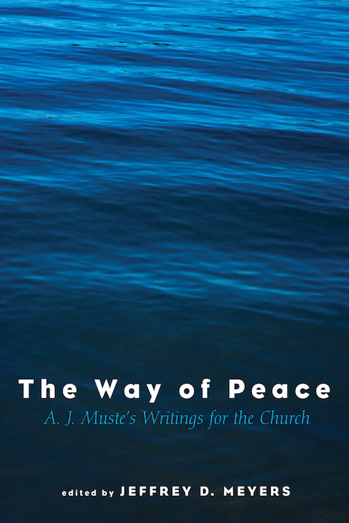 The Way of Peace: A.J. Muste's Writings for the Church
