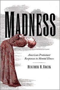 Madness: American Protestant Responses to Mental Illness, Heather H. Vacek, Fellow Travelers
