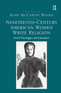 Nineteenth-Century American Women Write Religion Lived Theologies and Literature By Mary McCartin WearnNineteenth-Century American Women Write Religion: Lived Theologies and Literature, by Mary McCartin Wearn book cover