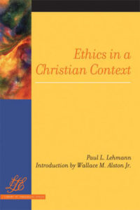 Ethics in a Christian Context, Paul L. Lehmann, Fellow Travelers