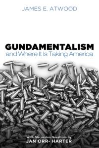 Gundamentalism and Where It Is Taking America, James Atwood