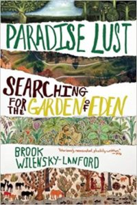 Paradise Lust: Searching for the Garden of Eden, Brook Wilensky-Lanford