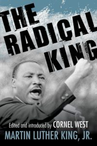 The Radical King, Cornel West and Martin Luther King Jr.