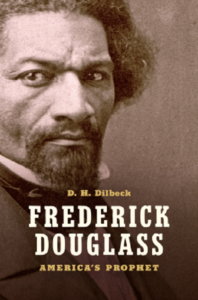 Frederick Douglass: America's Prophet, by D.H. Dilbeck