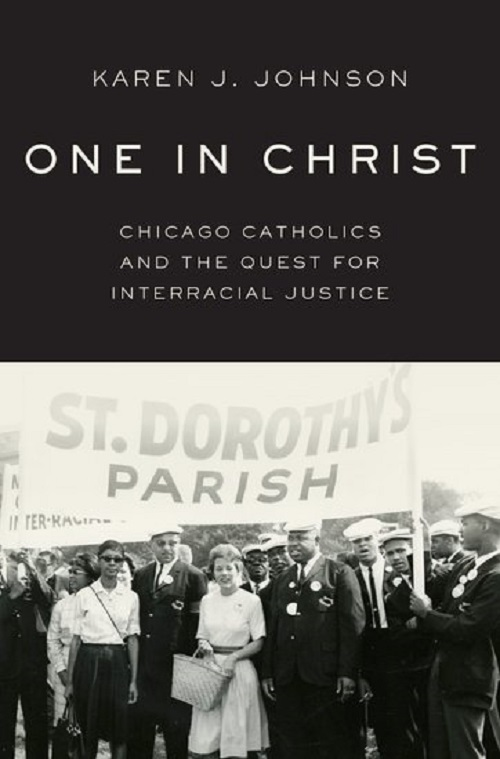 One in Christ: Chicago Catholics and the Quest for Interracial Justice