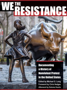 We the Resistance: Documenting a History of Nonviolent Protest in the United States, edited by Michael G. Long