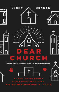 Dear Church: A Love Letter from a Black Preacher to the Whitest Denomination in the US, by Lenny Duncan