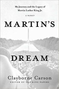 Martin's Dream: My Journey and the Legacy of Martin Luther King Jr., by Clayborne Carson