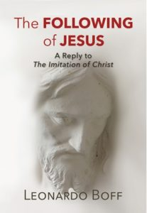 The Following of Jesus: A Reply to the Imitation of Christ, by Leonardo Boff