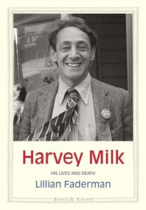 Harvey Milk: His Lives and Death, by Lillian Faderman