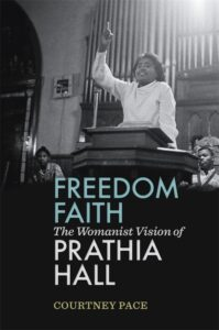 Freedom Faith: The Womanist Vision of Prathia Hall, by Courtney Pace