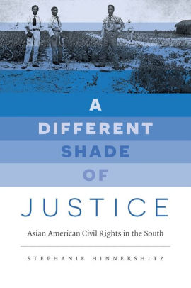 A Different Shade of Justice: Asian American Civil Rights in the South