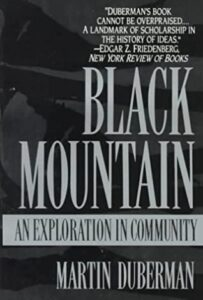 Black Mountain: An Exploration in Community, by Martin Duberman