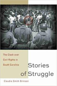 Stories of Struggle: The Clash over Civil Rights in South Carolina, by Claudia Smith Brinson
